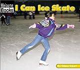 I Can Ice Skate, Edana Eckart, 0516240293