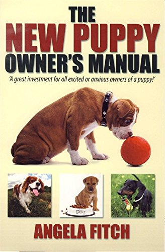 New Puppy Owner's Manual: A Great Investment for All Excited or Anxious Owners of a Puppy from Brand: How To Books