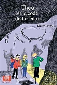 Théo et le code de Lascaux par Didier Leterq