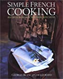 img - for Simple French Cooking: Recipes from Our Mothers' Kitchens by Blanc Georges Jobard Coco (2001-12-31) Hardcover book / textbook / text book
