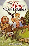 King of Messy Potatoes, John Dashney, 0964135760