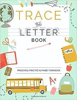 Alphabet Preschool Practice Handwriting Workbook Pre K Kindergarten And Kids Ages 3 5 Reading Writing 9781548057909 Modern Kid Press Books