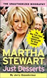 Front cover for the book Martha Stewart: Just Desserts: The Unauthorized Biography by Jerry Oppenheimer