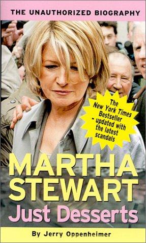 Martha Stewart -- Just Desserts by Jerry Oppenheimer