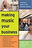 Making Music Your Business, Traci Truly, 1572484861