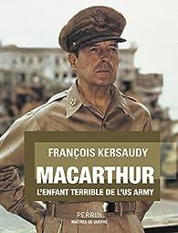 MacArthur par François Kersaudy