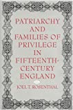 Patriarchy and Families of Privilege in Fifteenth-Century England, Rosenthal, Joel Thomas, 0812230728