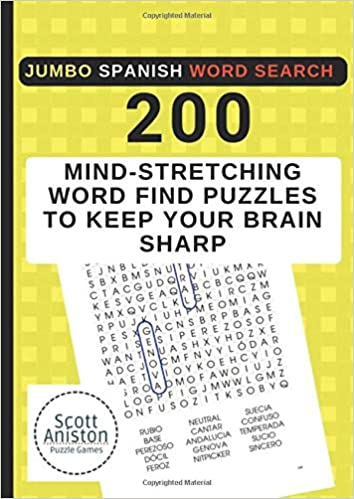 Jumbo Spanish Word Search 200 Mind Stretching Word Find Puzzles To Keep Your Brain Sharp Spanish Activity Books Esl Games Aniston Scott 9781728925431 Amazon Com Books