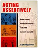 Acting assertively: A seven-session assertiveness program for students in grades 4-8