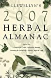 Llewellyn's 2007 Herbal Almanac (Annuals - Herbal Almanac)