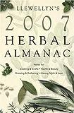 img - for Llewellyn's 2007 Herbal Almanac (Annuals - Herbal Almanac) book / textbook / text book