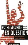 Votre sécurité en question : Tout savoir pour mieux se protéger par Chatard