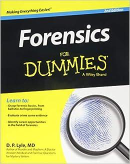 Forensics For Dummies: Douglas P  Lyle: 9781119181651: Books