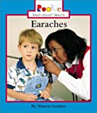 Earaches (Rookie Read-About Health)