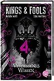 Kings & Fools. Vergessenes Wissen: Band 4