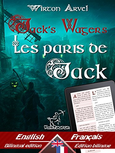 Jack's Wagers (A Jack O' Lantern Tale) - Les paris de Jack (Un conte celtique): Bilingual parallel text - Bilingue avec le texte parallèle: English - French ... (Dual Language Easy Reader Book 59)]()