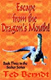 Escape from the Dragon's Mouth!, Ted Berndt, 1582751072