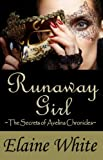 Runaway Girl (The Secrets of Avelina Chronicles Book 1)