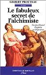 Le fabuleux secret de l'alchimiste : Nicolas Flamel prophète ou imposteur par Prouteau
