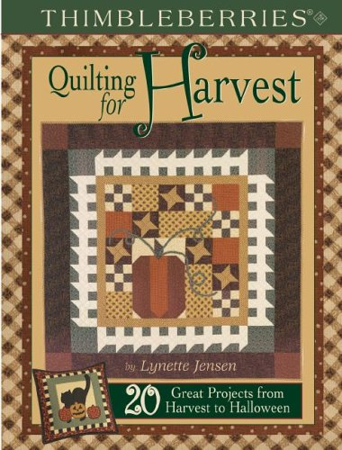 Thimbleberries Quilting for Harvest: 20 Great Projects from Harvest to Halloween -