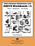 Finite Element Simulations with ANSYS Workbench 12, Lee, Huei-Huang, 1585036048