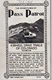 img - for (VHS Videocassette) THE ADVENTURES OF PASS PATROL Volume One: 4 Wheel Drive Trails & Ghost Towns of Colorado - Approx 2 hours of towns such as Animas Forks, Carson & Romley, old wagon roads through passes Tylor, Pearl & Mosquito + (One) book / textbook / text book