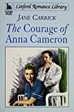 img - for The Courage Of Anna Cameron (LIN) (Linford Romance Library) book / textbook / text book