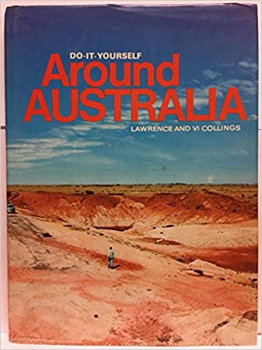 Do it yourself around australia lawrence collings 9780909950255 do it yourself around australia lawrence collings 9780909950255 amazon books solutioingenieria Image collections