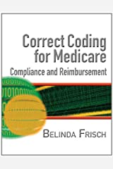 Correct Coding for Medicare, Compliance, and Reimbursement Paperback