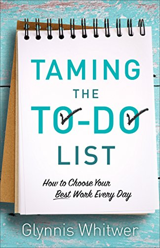 Taming the To-Do List: How to Choose Your Best Work Every Day cover