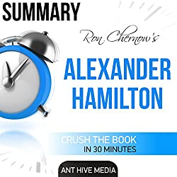 Summary: Ron Chernow's Alexander Hamilton