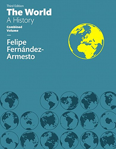 World: The, A History Combined Volume (3rd Edition)