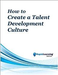 How to Create A Talent Development Culture