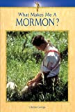 What Makes Me a Mormon?, Charles George, 0737730838