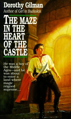 The Maze in the Heart of the Castle, by Dorothy Gilman