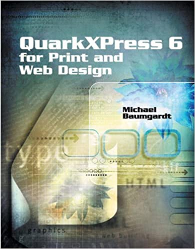 QuarkXPress 6 for Print and Web Design