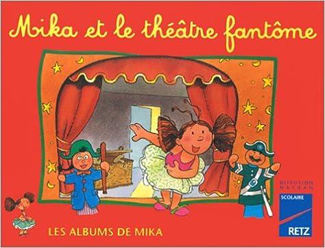 Téléchargement Les Albums de Mika : Mika et le théâtre fantôme epub, pdf
