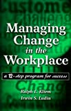Managing Change in the Workplace, Ralph L. Kliem and Irwin S. Ludin, 0966428617