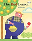 The Red Lemon (Nature and Our Environment), by Bob Staake