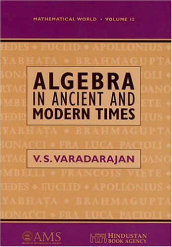 Algebra in Ancient and Modern Times (Mathematical World)