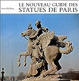 Le Nouveau Guide des statues de Paris