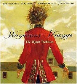wondrous strange the wyeth tradition