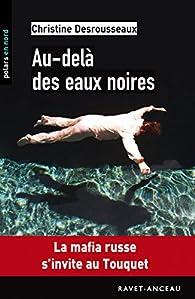Au-delà des eaux noires par Christine Desrousseaux