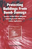 img - for Protecting Buildings from Bomb Damage: Transfer of Blast-Effects Mitigation Technologies from Military to Civilian Applications book / textbook / text book