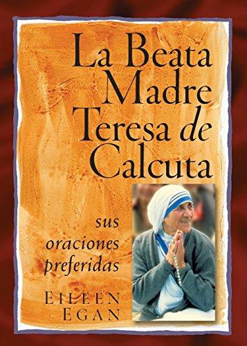 La Beata Madre Teresa de Calcuta: Sus oraciones preferidas (Spanish Edition) by Liguori Publications