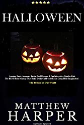 HALLOWEEN: Amazing Facts, Awesome Trivia, Cool Pictures & Fun Interactive Quiz for Kids - The BEST Book Strategy That Helps Guide Children to Learn Using ... World (Did You Know 31) (English Edition)