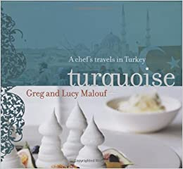 Turquoise: A Chefs Travels in Turkey