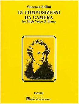 15 Composizioni da Camera: High Voice: Vincenzo Bellini ...