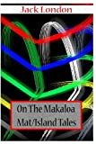 On the Makaloa Mat/ Island Tales, Jack London, 1478104589