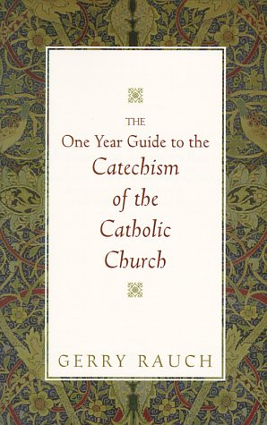 The One-Year Guide to the Catechism of the Catholic Church